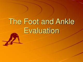 The Foot and Ankle Evaluation