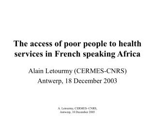 The access of poor people to health services in French speaking Africa