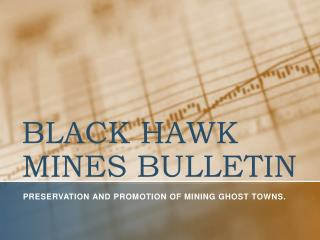 BLACK HAWK MINES BULLETIN - Small town suffers from gold hei