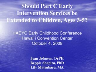 Should Part C Early Intervention Services be Extended to Children, Ages 3-5?