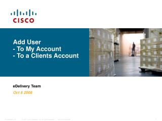 Add User - To My Account - To a Clients Account