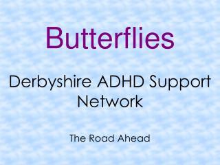 Butterflies Derbyshire ADHD Support Network