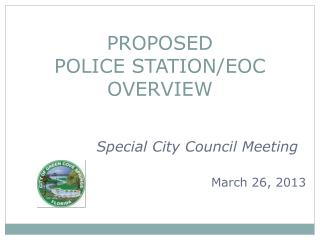 PROPOSED POLICE STATION/EOC OVERVIEW