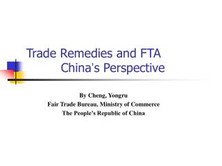 Trade Remedies and FTA          China ' s Perspective