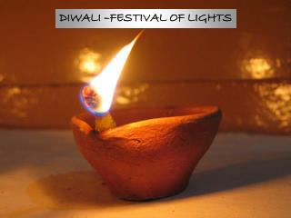 DIWALI –FESTIVAL OF  LIGHTS