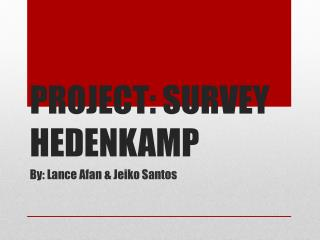 PROJECT: SURVEY HEDENKAMP