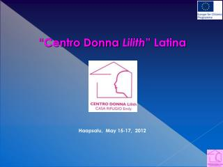 """Centro Donna  Lilith "" Latina Haapsalu,  May 15-17,  2012"