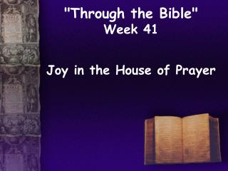 """Through the Bible""  Week 41"