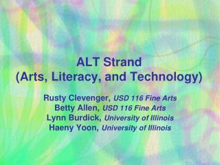 ALT Strand  (Arts, Literacy, and Technology)