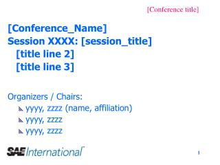 [Conference_Name] Session XXXX: [session_title] 	[title line 2]  	[title line 3]