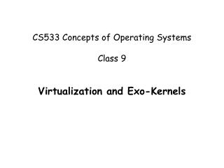 CS533 Concepts of Operating Systems Class 9