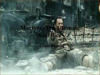 Martyrs: The Ultimate Sacrifice