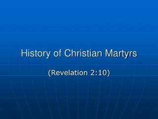 History of Christian Martyrs