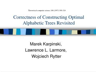 Correctness of Constructing Optimal Alphabetic Trees Revisited