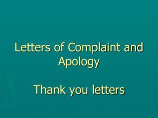 Letters of Complaint and Apology Thank you letters