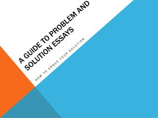 A Guide to Problem and Solution Essays