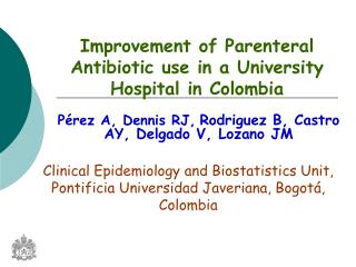 Improvement of Parenteral Antibiotic use in a University Hospital in Colombia