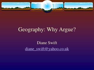 Geography: Why Argue?