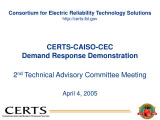 CERTS-CAISO-CEC Demand Response Demonstration Project – Meeting Objectives