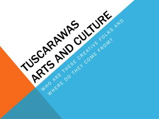 Tuscarawas Arts and Culture