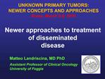Newer approaches to treatment of disseminated disease