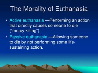 The Morality of Euthanasia