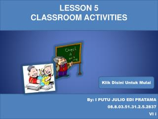 LESSON  5 CLASSROOM ACTIVITIES