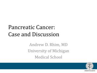 Pancreatic Cancer:  Case and Discussion