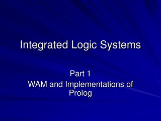 Integrated Logic Systems