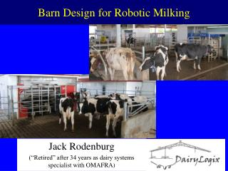 Barn Design for Robotic Milking