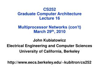 CS252 Graduate Computer Architecture Lecture 16 Multiprocessor Networks (con't) March 29 th , 2010