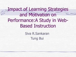 Impact of Learning Strategies and Motivation on Performance:A Study in Web-Based Instruction