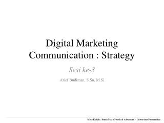 Digital Marketing Communication : Strategy