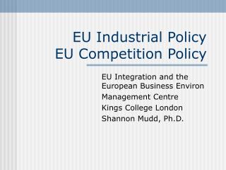 EU Industrial Policy  EU Competition Policy