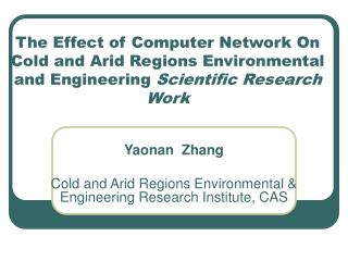 Yaonan  Zhang Cold and Arid Regions Environmental & Engineering Research Institute, CAS