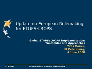 Update on European Rulemaking for ETOPS-LROPS