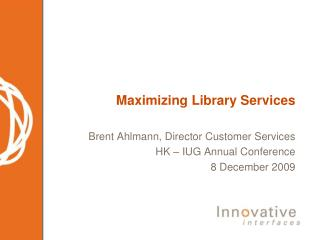 Maximizing Library Services