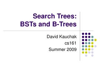 Search Trees:  BSTs and B-Trees