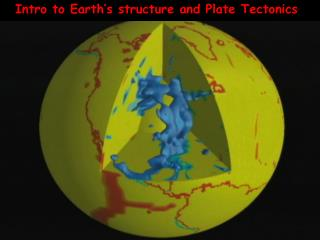Intro to Earth's structure and Plate Tectonics