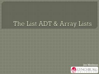 The List ADT & Array Lists