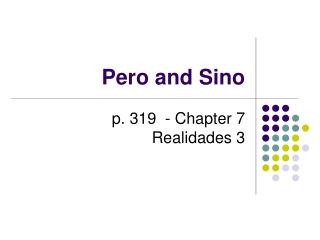 Pero and Sino