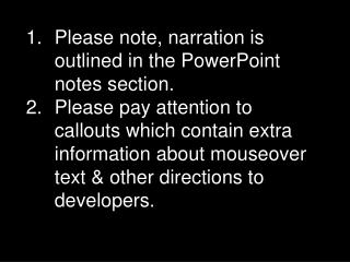Please note, narration is outlined in the PowerPoint notes section.
