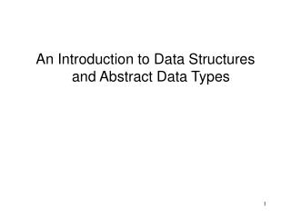 An Introduction to Data Structures and Abstract Data Types