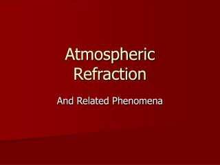 Atmospheric  Refraction