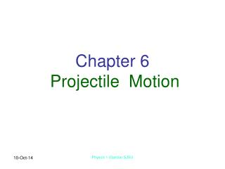 Chapter 6 Projectile  Motion