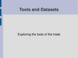 Tools and Datasets
