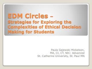 EDM Circles  –  Strategies for Exploring the Complexities of Ethical Decision Making for Students