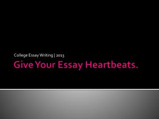 Give Your Essay Heartbeats.