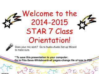 Welcome to the 2014-2015 STAR 7 Class Orientation!