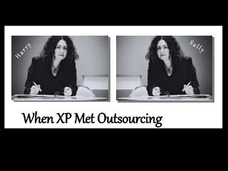 When XP Met Outsourcing